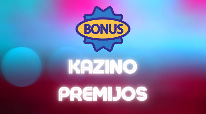 kazino premijos akcijos bonusai casino bonus