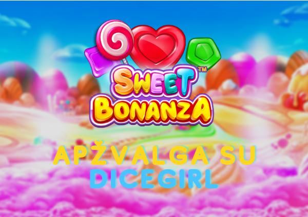 sweet bonanza apžvalga su dicegirl thumbnail