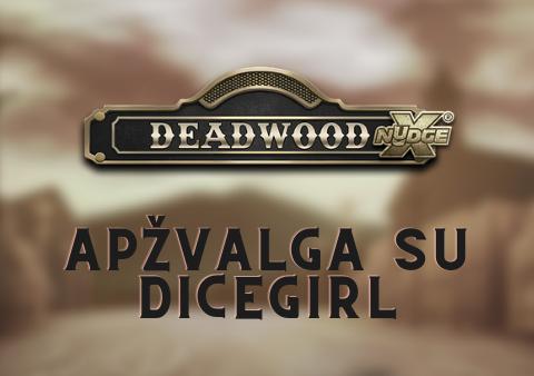 deadwood apžvalga su dicegirl