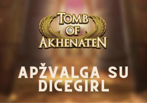 tomb of akhenaten apžvalga su dicegirl
